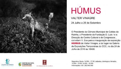 Húmus de Valter Vinagre, a ter lugar na Galeria de Exposições Temporárias do CCC, no dia 24 de Julho de 2010, às 18h00.